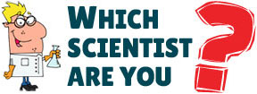 Which Scientist are You?